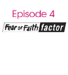 Fear or Faith Factor