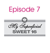 My Superficial Sweet 16